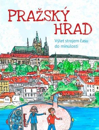 Pražský hrad – výlet strojem času do minulosti